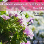 What Happens when People Open Their Hearts?